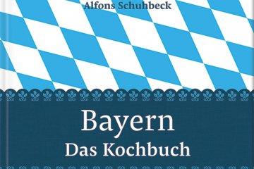 Bayern - das Kochbuch