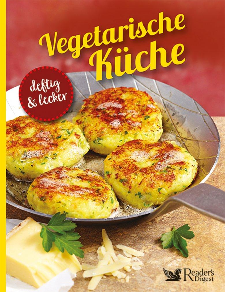 Vegetarische Küche - deftig und lecker